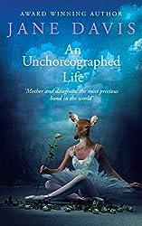 An Unchoreographed Life: A Novel