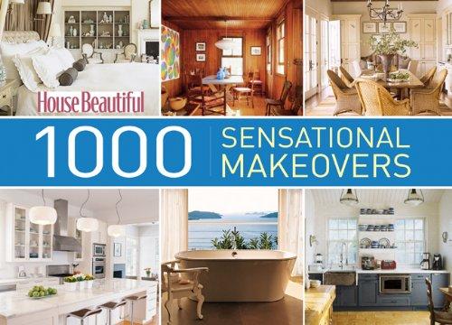 House Beautiful 1000 Sensational Makeovers (House Beautiful Series)