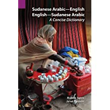 Sudanese Arabic-English - English-Sudanese Arabic: A Concise Dictionary (Sil International Publications in Linguistics, Band 150)