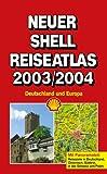 Neuer Shell Reiseatlas Deutschland und Europa 2003/2004