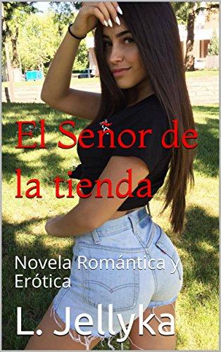 El Señor de la tienda: Novela Romántica y Erótica