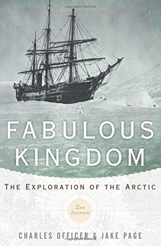 A Fabulous Kingdom: The Exploration of the Arctic by Charles Officer (2012-05-30)