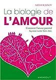 La biologie de l'amour - Comment l'amour parental façonne notre bien-être