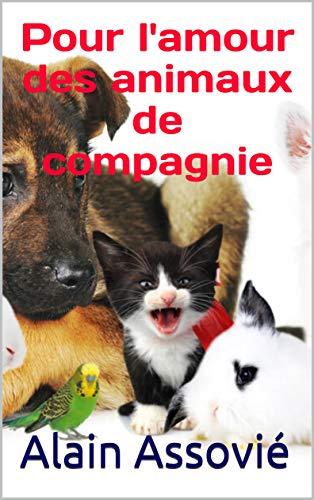 Couverture du livre Pour l'amour des animaux de compagnie