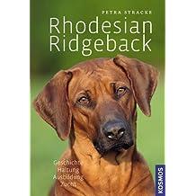 Rhodesian Ridgeback: Geschichte, Haltung, Ausbildung, Zucht