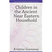 Children in the Ancient Near Eastern Household