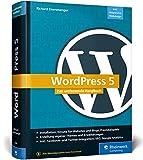 WordPress 5: Das umfassende Handbuch. Vom Einstieg bis zu fortgeschrittenen Themen: inkl. WordPress-Themes, Templates, SEO, Google Analytics, Backup u. v. m. – Ausgabe 2019
