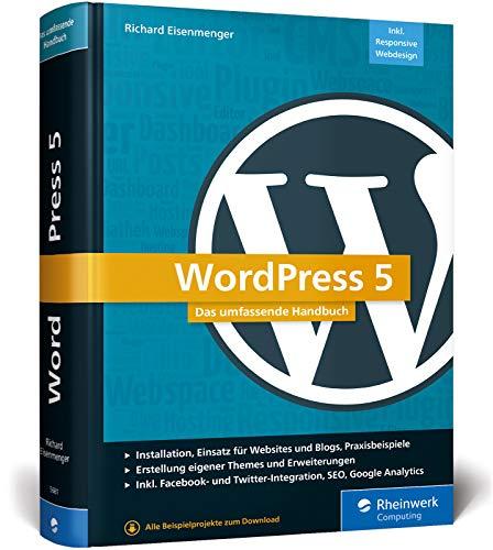 WordPress 5: Das umfassende Handbuch. Vom Einstieg bis zu fortgeschrittenen Themen:...