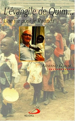 L'EVANGILE DE QUIM. Une vie pour le Rwanda