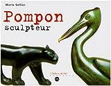 Pompon sculpteur | Sellier, Marie (1953-....). Auteur