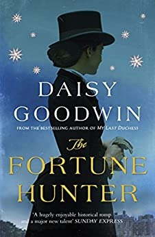 The Fortune Hunter by [Goodwin, Daisy]