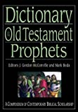Dictionary of the Old Testament: Prophets (Biblical Dictionaries Series)