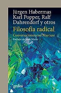 Filosofía radical: Conversaciones con Marcuse par Jürgen Habermas