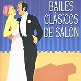 Bailes Clásicos De Salón (Todos Los Grandes Ritmos)