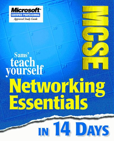 TEACH YOURSELF MCSE NETWORKING ESSENTIALS IN 14 DAYS. Edition anglaise par Sams Development Group