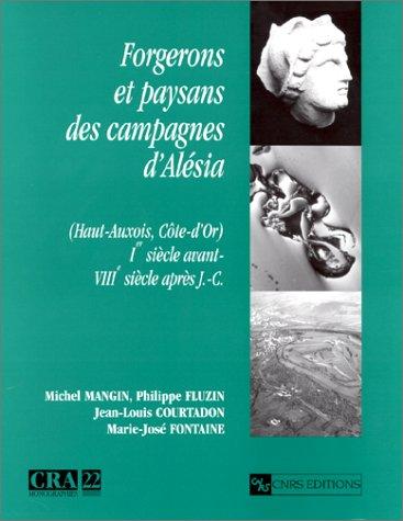 Forgerons et paysans des campagnes d'Alésia, Haut-Auxois (Côte-d'Or) : Ier siècle av. J.-C., VIIe siècle ap. J.-C. par M. Mangin