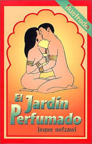 Descargar Libro El jardin perfumado/ The scented garden: Ilustrado/ Illustrated de Jeque Nefzawi