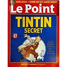 POINT [No 2038] du 06/10/2011 - TINTIN SECRET - SPECIAL VOYAGE - HENRI GUAINO / L'HOMME QUI VEUT SAUVER SARKOZY