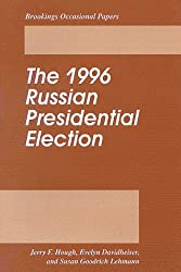 The 1996 Russian Presidential Election (Brookings Occasional Papers)