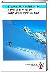 Skitouren Berner Alpen West: Gantrisch bis Wildhorn (Skitourenführer)