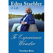 To Experience Wonder: Edna Staebler: A Life by Veronica Ross (2003-10-01)
