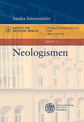Neologismen (Literaturhinweise zur Linguistik / Herausgegeben im Autrag des Instituts für Deutsche Sprache von Elke Donalies)