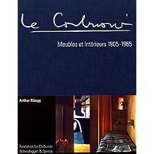 Le Corbusier. meubles et interieurs 1905–1965