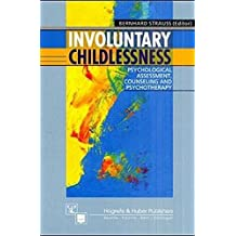 Involuntary Childlessness: Psychological Assessment, Counseling, and Therapy