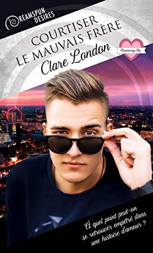Courtiser le mauvais frère (Dreamspun Desires (Français) t. 21) par Clare London