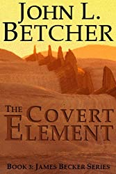 The Covert Element (James Becker Suspense/Thriller Series Book 3) (English Edition)