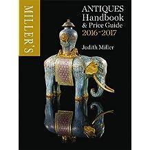 Miller's Antiques Handbook & Price Guide 2016-2017 by Miller, Judith (October 22, 2015) Hardcover