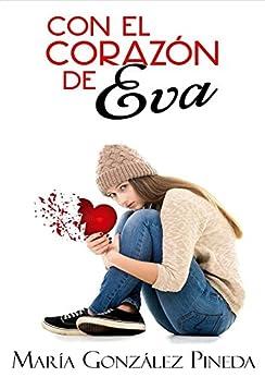 Con el corazón de Eva de [Pineda, María González]