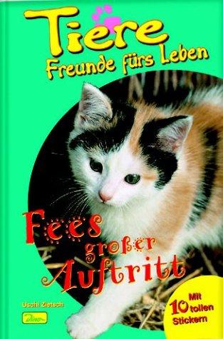 Tiere, Freunde fürs Leben, Bd.6, Fees großer Auftritt