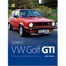You and Your VW Golf GTI: Buying, Enjoying, Maintaining and Modifying (You & your)