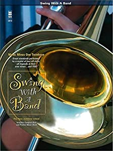 Swing with a Band: Solo Trombone [With CD (Audio)] (Music Minus One (Numbered))