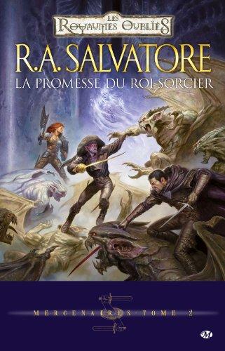 Mercenaires, Tome 2: La Promesse du Roi-Sorcier par R.A. Salvatore