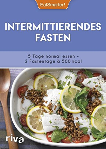 Image of Intermittierendes Fasten: 5 Tage normal essen – 2 Fastentage à 500 kcal. Mit 50 Rezepten