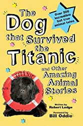The Dog that Survived the Titanic: and other Amazing Animal Stories