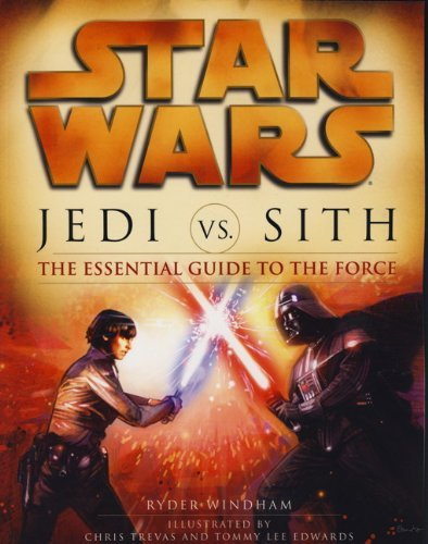 Star Wars - Jedi vs. Sith - The Essential Guide to the Force by Ryder Windham (2011-11-25)
