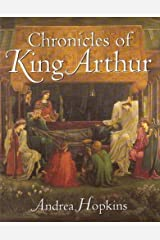 CHRONICLES OF KING ARTHUR by Andrea Hopkins (2001-05-03) Hardcover