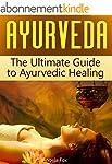 Ayurveda: The Ultimate Guide to Ayurv...