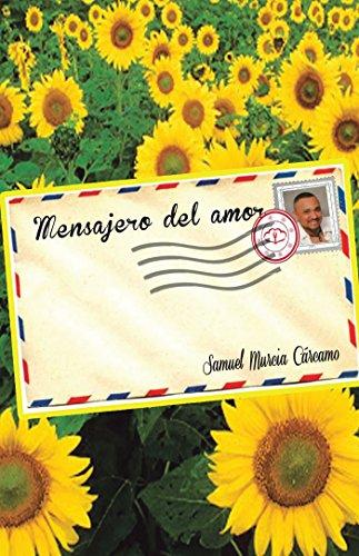 Mensajero Del Amor por Samuel Murcia Cárcamo