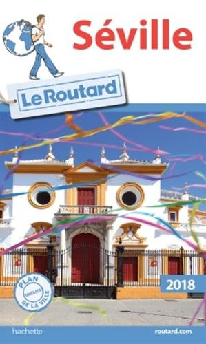 Guide du Routard Séville 2018