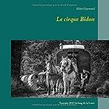 Le cirque Bidon 2017 : Tournée le long de la Loire