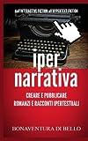 Scarica Libro Iper narrativa Creare E Pubblicare Romanzi E Racconti Ipertestuali Dall interactive Fiction All hypertext Fiction (PDF,EPUB,MOBI) Online Italiano Gratis