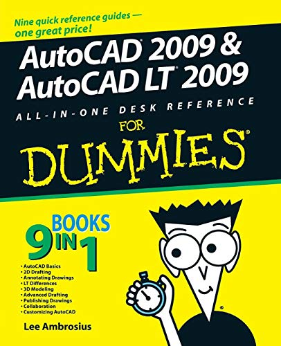 AutoCAD 2009 & AutoCAD LT 2009 All-in-One Desk Reference For Dummies (For Dummies Series)