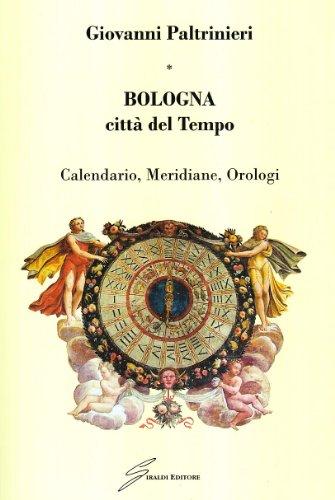 Bologna, città del tempo. Calendario, meridiane, orologi