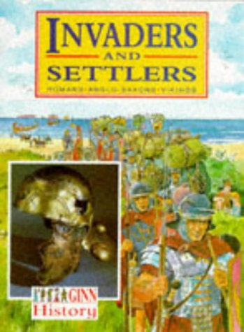 Ginn History :Key Stage 2 : Invaders And Settlers :Pupil Book (NEW GINN HISTORY)