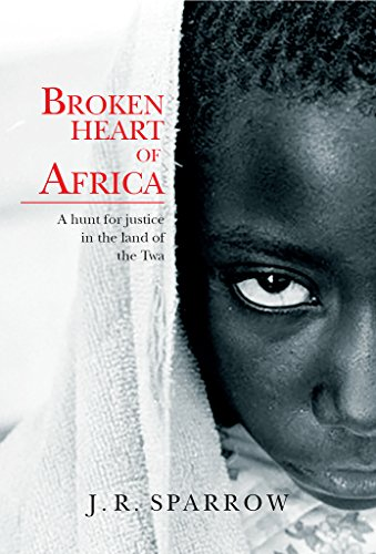 broken-heart-of-africa-a-hunt-for-justice-in-the-land-of-the-twa-english-edition