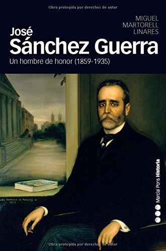 José Sánchez Guerra, 1859-1935 : un hombre de honor (Memorias y biografías, Band 32)